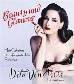 Beauty und Glamour (eBook, ePUB) - Von Teese, Dita; Apodaca, Rose