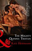 The Mighty Quinns: Tristan (Mills & Boon Blaze) (The Mighty Quinns, Book 31) (eBook, ePUB)