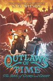 Outlaws of Time #2: The Song of Glory and Ghost (eBook, ePUB)