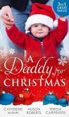 A Daddy For Christmas: Yuletide Baby Surprise / Maybe This Christmas...? / The Sheriff's Doorstep Baby (eBook, ePUB)