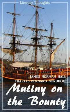 Mutiny on the Bounty (James Norman Hall & Charles Bernard Nordhoff) (Literary Thoughts Edition) (eBook, ePUB) - Hall, James Norman; Nordhoff, Charles Bernard