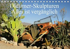 9783665560409 - Müller, Erika: Oldtimer-Skulpturen - Alles ist vergänglich (Tischkalender 2017 DIN A5 quer) - کتاب