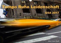 9783665560645 - Steffl, Mike Hans: Tempo Ruhe Leidenschaft - USA 2017 (Wandkalender 2017 DIN A3 quer) - Buch