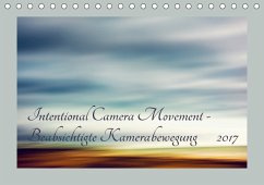 9783665560348 - Karius, Kirsten: Intentional Camera Movement - Beabsichtigte Kamerabewegung (Tischkalender 2017 DIN A5 quer) - Buch