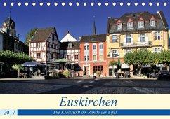 9783665561215 - Klatt, Arno: Euskirchen - Die Kreisstadt am Rande der Eifel (Tischkalender 2017 DIN A5 quer) - Buch