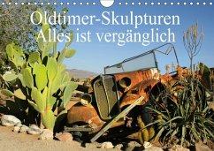 9783665560386 - Müller, Erika: Oldtimer-Skulpturen - Alles ist vergänglich (Wandkalender 2017 DIN A4 quer) - کتاب