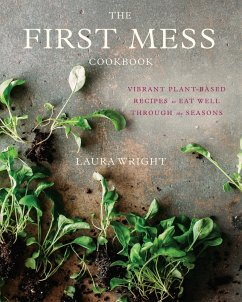 The First Mess Cookbook - Wright, Laura