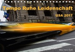 9783665560652 - Steffl, Mike Hans: Tempo Ruhe Leidenschaft - USA 2017 (Tischkalender 2017 DIN A5 quer) - Buch