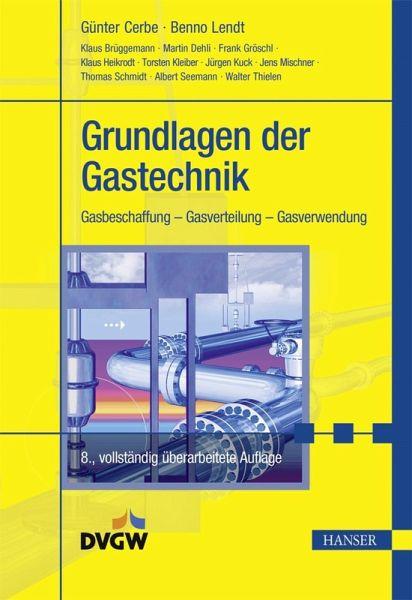 Grundlagen der Gastechnik (eBook, PDF) von Günter Cerbe; Benno Lendt ...