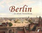 Berlin in alten Ansichten