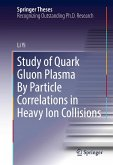 Study of Quark Gluon Plasma By Particle Correlations in Heavy Ion Collisions (eBook, PDF)