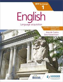 English for the IB MYP 1 (eBook, ePUB) - Castro, Ana De; Kaiserimam, Zara