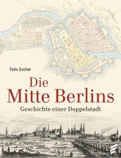 Die Mitte Berlins - Escher, Felix