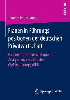 Frauen in Führungspositionen der deutschen Privatwirtschaft - Trenkmann, Jeannette