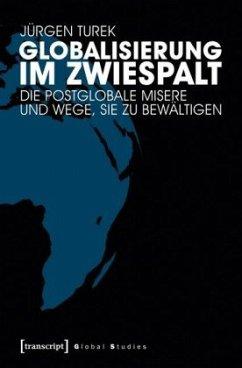 Globalisierung im Zwiespalt - Turek, Jürgen