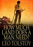 How Much Land Does a Man Need? (eBook, ePUB)