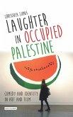 Laughter in Occupied Palestine (eBook, ePUB)