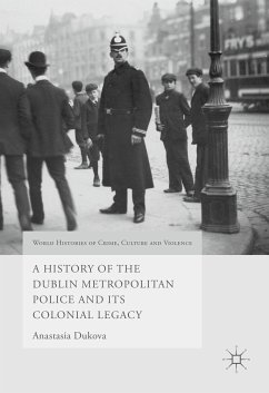A History of the Dublin Metropolitan Police and its Colonial Legacy (eBook, PDF)
