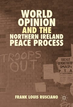 World Opinion and the Northern Ireland Peace Process (eBook, PDF) - Rusciano, Frank Louis