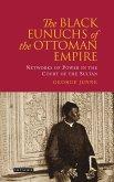 Black Eunuchs of the Ottoman Empire (eBook, ePUB)