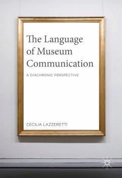 The Language of Museum Communication (eBook, PDF) - Lazzeretti, Cecilia