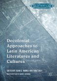 Decolonial Approaches to Latin American Literatures and Cultures (eBook, PDF)