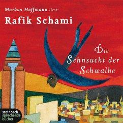 Die Sehnsucht der Schwalbe (Gekürzt) (MP3-Download) - Schami, Rafik