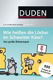Wie heißen die Löcher im Schweizer Käse? (eBook, PDF)