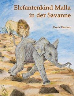 Elefantenkind Malla in der Savanne (eBook, ePUB) - Thomas, Doris