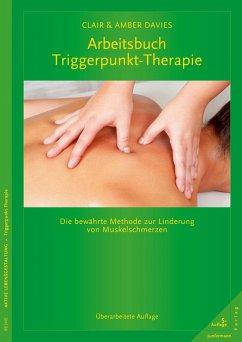 Arbeitsbuch Triggerpunkt-Therapie (eBook, PDF) - Davies, Clair; Davies, Amber