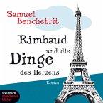 Rimbaud und die Dinge des Herzens (Gekürzt) (MP3-Download)