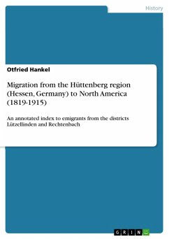 Migration from the Hüttenberg region (Hessen, Germany) to North America (1819-1915) (eBook, ePUB) - Hankel, Otfried
