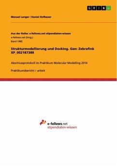 Strukturmodellierung und Docking. Gen: Zebrafink XP_002187388 (eBook, ePUB)