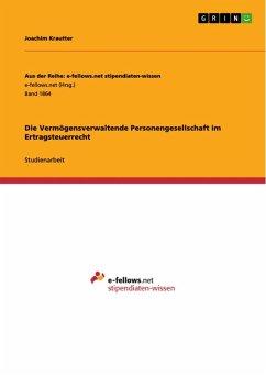 Die Vermögensverwaltende Personengesellschaft im Ertragsteuerrecht (eBook, ePUB)