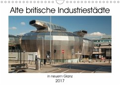9783665561536 - Hallweger, Christian: Alte Britische Industriestädte in neuem Glanz (Wandkalender 2017 DIN A4 quer) - کتاب