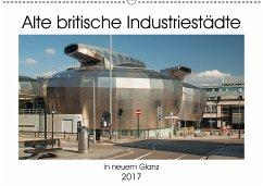9783665561550 - Hallweger, Christian: Alte Britische Industriestädte in neuem Glanz (Wandkalender 2017 DIN A2 quer) - Bok