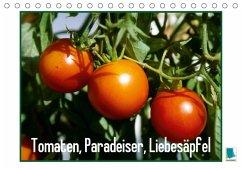 9783665561499 - CALVENDO: Tomaten, Paradeiser, Liebesäpfel (Tischkalender 2017 DIN A5 quer) - Buch