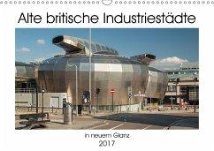 9783665561543 - Hallweger, Christian: Alte Britische Industriestädte in neuem Glanz (Wandkalender 2017 DIN A3 quer) - Bok