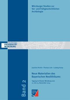 Neue Materialien des Bayerischen Neolithikums - Pechtl, Joachim; Link, Thomas; Husty, Ludwig