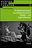 Produktionsräume im zeitgenössischen Kinder- und Jugendtheater (eBook, PDF)
