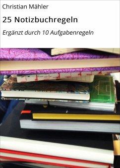 25 Notizbuchregeln (eBook, ePUB) - Mähler, Christian