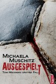 Ausgespielt: Österreich Krimi. Tom Meixners dritter Fall (eBook, ePUB)