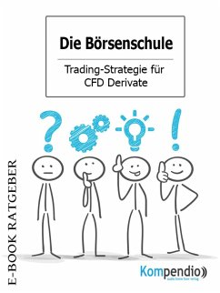 Die Börsenschule - Trading-Strategie für CFD Derivate (eBook, ePUB) - White, Adam