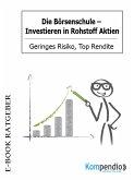 Die Börsenschule: Investieren in Rohstoff Aktien (eBook, ePUB)