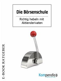Die Börsenschule: Aktiengeschäfte (eBook, ePUB) - White, Adam