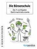 Die Börsenschule - Die 4 wichtigsten Reichmachinstrumente (eBook, ePUB)