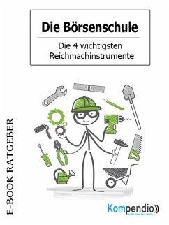 Die Börsenschule - Die 4 wichtigsten Reichmachinstrumente (eBook, ePUB) - White, Adam