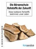 Die Börsenschule-Rohstoffe der Zukunft (eBook, ePUB)