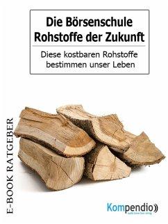 Die Börsenschule-Rohstoffe der Zukunft (eBook, ePUB) - White, Adam