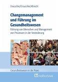 Changemanagement und Führung im Gesundheitswesen (eBook, ePUB)
